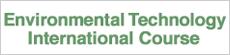 Environmental Technology International Course